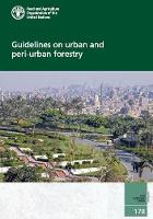 Guidelines on urban and peri-urban forestry a practitioner's guide by Food and Agriculture Organization