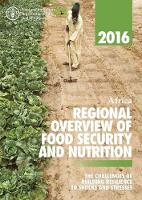 Africa regional overview of food insecurity the challenges of building resilience to shocks and stresses by Food and Agriculture Organization