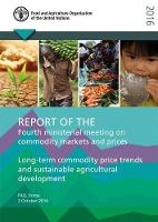 Fourth Ministerial Meeting on Commodity Markets and Prices Long-term Commodity Price Trends and Sustainable Agricultural Development by Food and Agriculture Organization of the United Nations