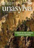 Unasylva Volume 67 2016/1 Forests in the Climate Change Agenda by Peter Iversen, Andrea Cattaneo, Leslie Lipper, Maria Jose Sanz