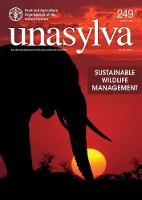 Unasylva Volume 68 2017/1 Sustainable Wildlife Management by Rosie Cooney, Curtis Freese, Marco Pani, Vernon Booth