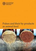 Pulses and Their By-Products as Animal Feed by Food and Agriculture Organization of the United Nations