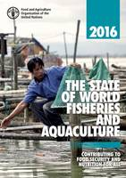 The State of World Fisheries and Aquaculture 2016 (French) Contributing to Food Security and Nutrition for All by Food and Agriculture Organization of the United Nations