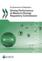 Driving performance at Mexico's Energy Regulatory Commission by Organization for Economic Cooperation and Development