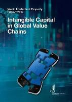 World Intellectual Property Report 2017 Intangible Capital in Global Value Chains by Wipo