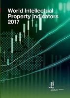 World Intellectual Property Indicators - 2017 by Wipo