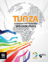 TUNZA acting for a better world - GEO 5 for youth by United Nations Environment Programme