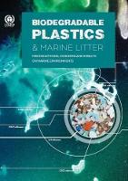 Biodegradable plastics & marine litter misconceptions, concerns and impacts on marine environments by United Nations Environment Programme
