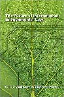 The future of international environmental law by United Nations University