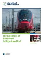 The Economics of Investment in High-Speed Rail by International Transport Forum