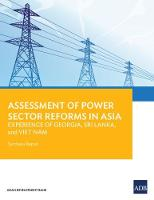 Assessment of Power Sector Reforms in Asia Experience of Georgia, Sri Lanka, and Viet Nam: Synthesis Report by Asian Development Bank