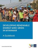 Developing Renewable Energy Mini-Grids in Myanmar A Guidebook by Asian Development Bank