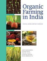 Organic Farming in India Status, Issues and Way Forward by Arpita Mukherjee, Souvik Dutta, Tanu M. Goyal, Avantika Kapoor