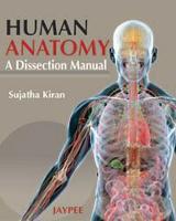 Human Anatomy A Dissection Manual by Sujatha Kiran