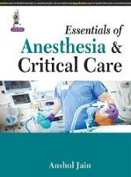 Essentials of Anesthesia & Critical Care by Anshul Jain