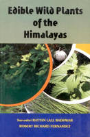 Edible Wild Plants of the Himalayas by R. R. Fernandez, Rattan Lall Badhwar