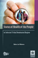 Status of Health of the People in Selected Tribal Dominated Region by Babu Lal Meena