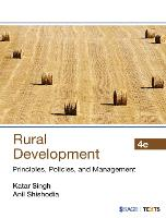 Rural Development Principles, Policies, and Management by Katar Singh, Anil Shishodia