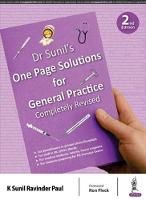 Dr Sunil's One Page Solutions for General Practice by K Sunil Ravinder Paul