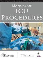 Manual of ICU Procedures by Mohan Gurjar