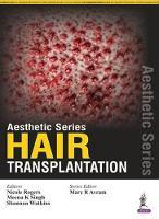 Aesthetic Series: Hair Transplantation by Marc R. Avram