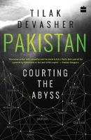 Pakistan Courting the Abyss by Tilak Devasher
