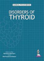 Clinical Focus Series: Disorders of Thyroid by Prasunna, KM Kumar