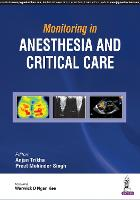 Monitoring in Anesthesia and Critical Care by Anjan Trikha
