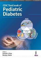 CDiC Textbook of Pediatric Diabetes by Ashok K Das, Sanjay Kalra