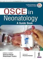 OSCE in Neonatology A Guide Book by Srinivas Murki, Rhishikesh Thakre