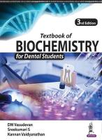 Textbook of Biochemistry for Dental Students by DM Vasudevan, Sreekumari S, Kannan Vaidyanathan