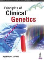 Principles of Clinical Genetics by Yogesh Ashok Sontakke