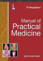 Manual of Practical Medicine by R Alagappan