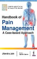 Handbook of Pain Management A Case-based Approach by Jitendra Jain