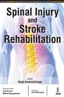 Spinal Injury and Stroke Rehabilitation by Mouli Madhab Ghatak, Sen Souvik, Deogaonkar Milind