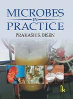 Microbes in Practice by Prakash S. Bisen