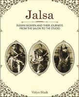 Jalsa - Indian Women and Their Journeys from the Salon to the Studio by Vidya Shah