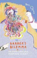 The Barber's Dilemma And Other Stories from Manmaru Street by Koki Oguma