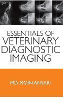Essentials of Veterinary Diagnostic Imaging by M. Ansari