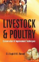 Livestock and Poultry Conservation and Improvement Techniques by C.V. Singh