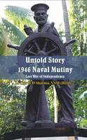 Untold Story 1946 Naval Mutiny Last War of Independence by G. D. Sharma
