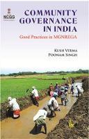 Community Governance in India Good Practices in Mgnrega by Kush Verma