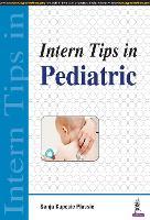 Intern Tips in Pediatric by Sanja Kupesic Plavsic