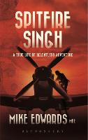 Spitfire Singh A True Life of Relentless Adventure by Mike Edwards
