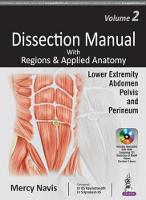 Dissection Manual with Regions & Applied Anatomy Volume 2: Lower Extremity, Abdomen, Pelvis & Perineum by Mercy Navis