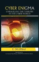 Cyber Enigma Unravelling the Terror in the Cyber World by Centre for Air Power Studies