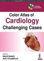 Color Atlas of Cardiology Challenging Cases by Majid Maleki, Azin Alizadehasl