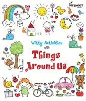 Witty Activities with Things Around Us by Offshoot