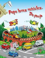 Popo Loves Vehicles. Do You? by Offshoot