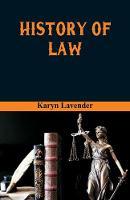 History of Law by Karyn Lavender